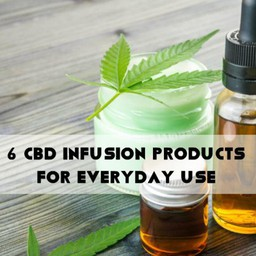 6 CBD infusion products for everyday use