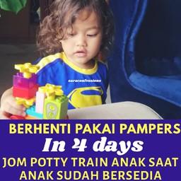 Berhenti Pampers dalam 4 Hari, Jom Potty Train Anak Saat Anak Bersedia
