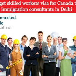 How to get skilled workers visa for Canada through immigration consultants in Delhi