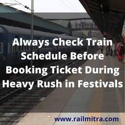 Always Check Train Schedule Before Booking Ticket During Heavy Rush in Festivals